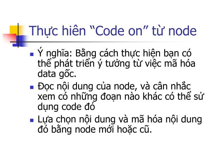 """Thực hiên """"Code on"""" từ node"""