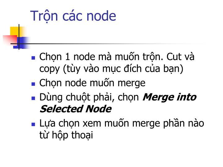 Trộn các node
