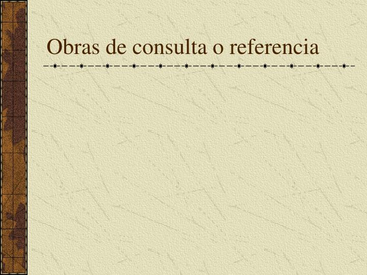 Obras de consulta o referencia