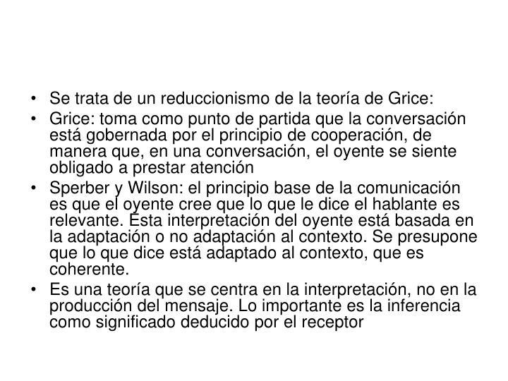 Se trata de un reduccionismo de la teoría de Grice: