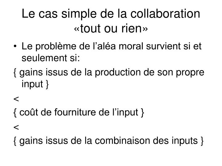 Le cas simple de la collaboration «tout ou rien»