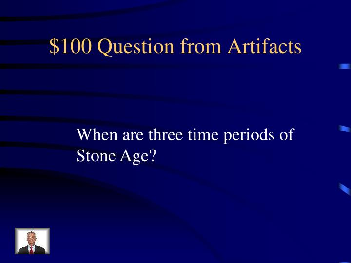 $100 Question from Artifacts