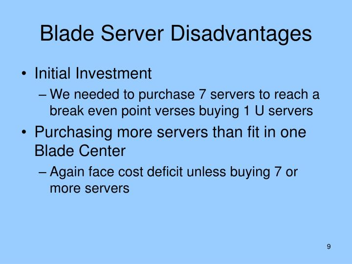 Blade Server Disadvantages