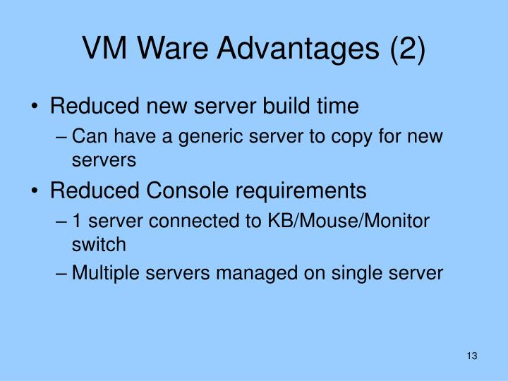 VM Ware Advantages (2)