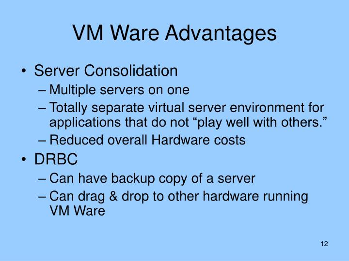 VM Ware Advantages