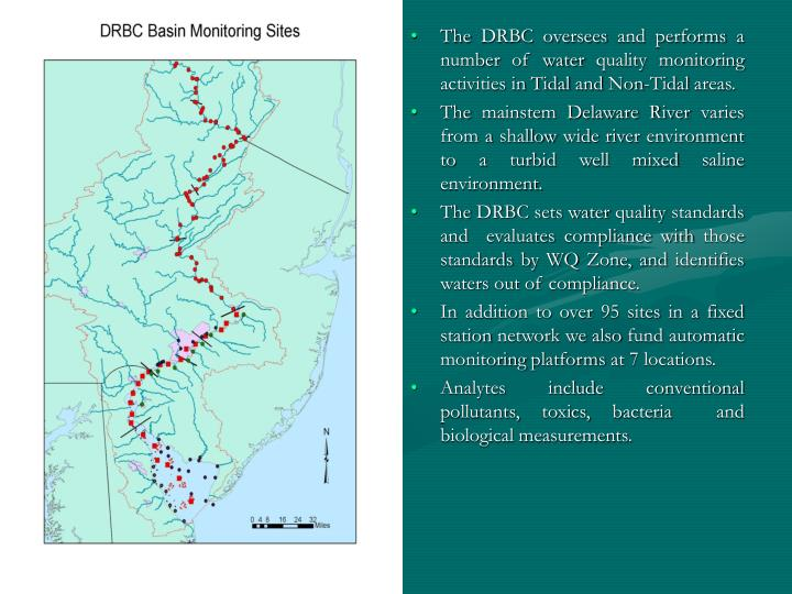 The DRBC oversees and performs a number of water quality monitoring activities in Tidal and Non-Tida...