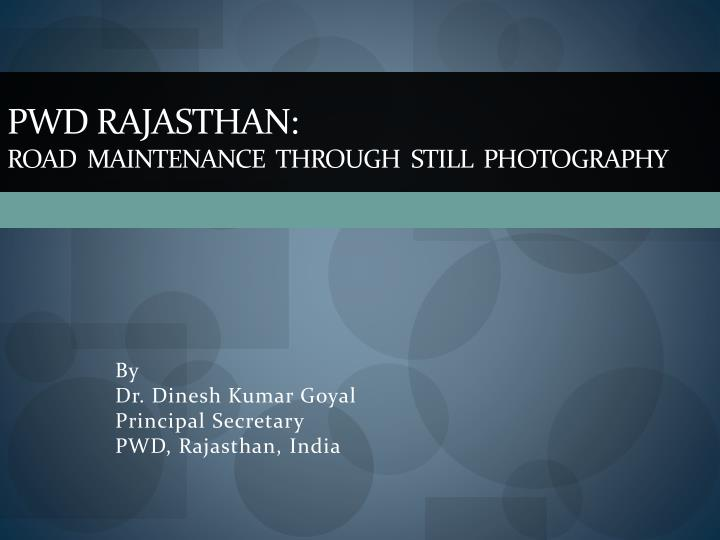 Pwd rajasthan road maintenance through still photography