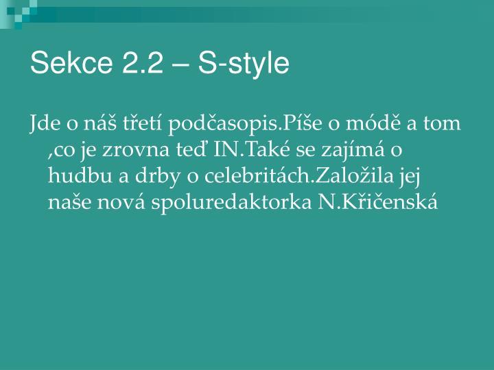 Sekce 2.2 – S-style