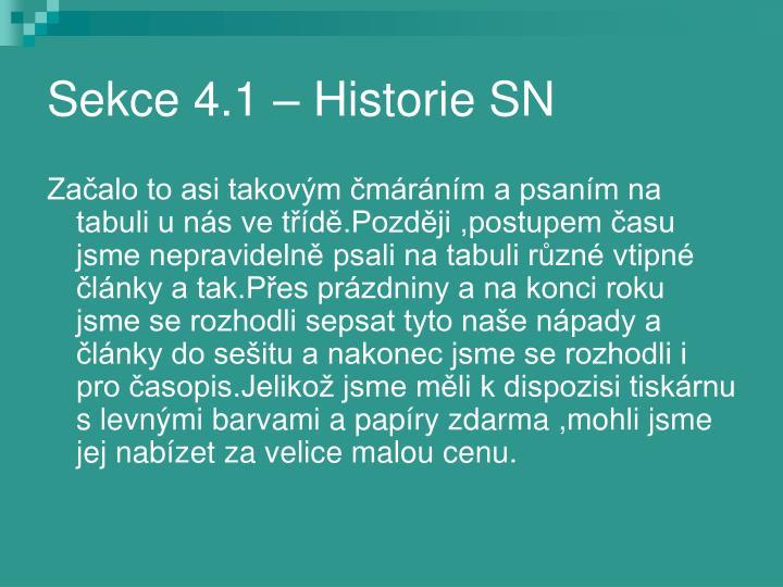 Sekce 4.1 – Historie SN