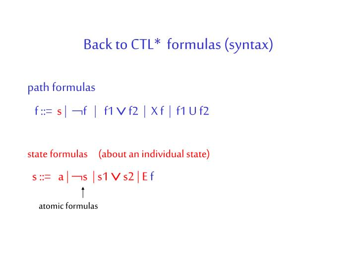 Back to CTL*  formulas (syntax)