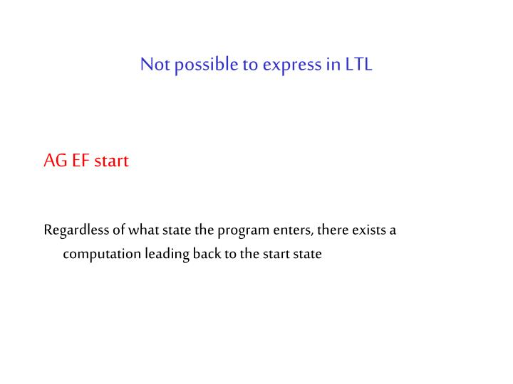 Not possible to express in LTL
