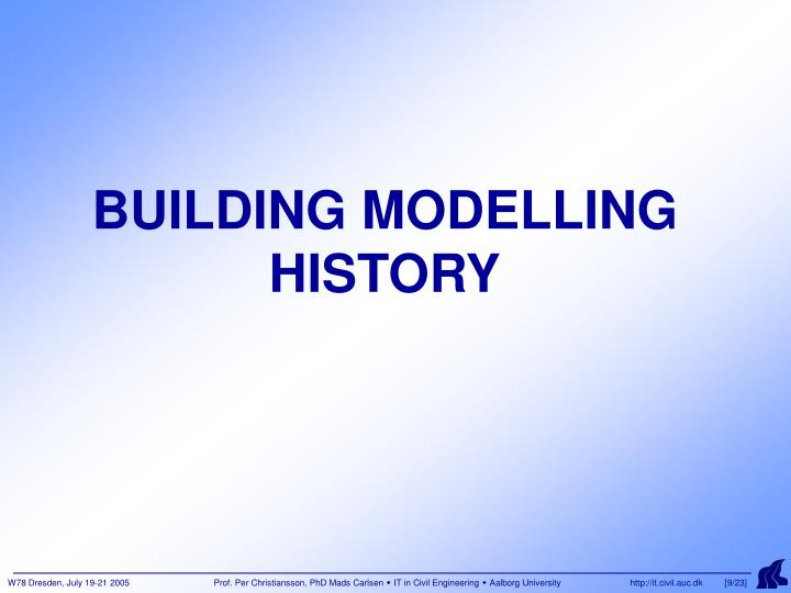BUILDING MODELLING HISTORY
