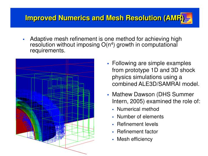 Adaptive mesh refinement is one method for achieving high resolution without imposing O(n