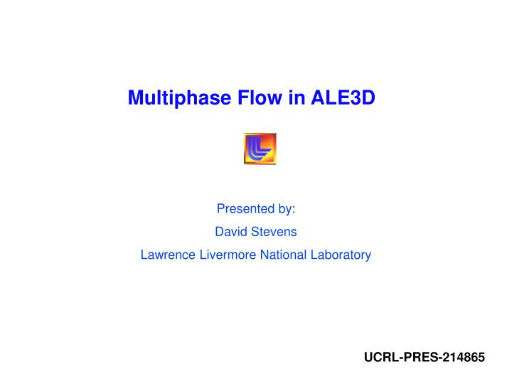 Multiphase flow in ale3d