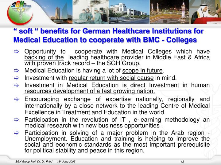 """ soft "" benefits for German Healthcare Institutions for Medical Education to cooperate with BMC - Colleges"