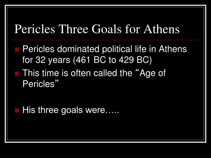 Pericles Three Goals for Athens
