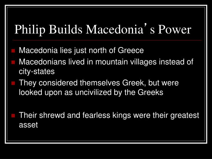 Philip Builds Macedonia