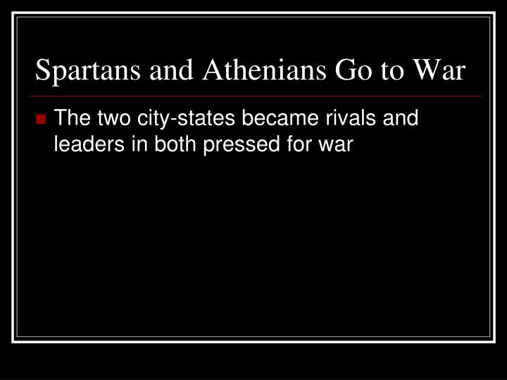 Spartans and Athenians Go to War