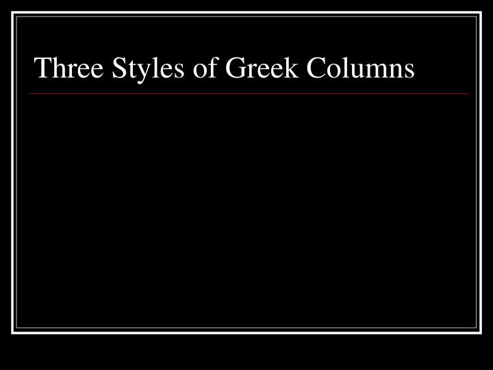 Three Styles of Greek Columns