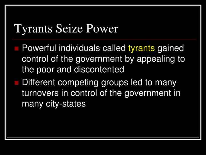 Tyrants Seize Power