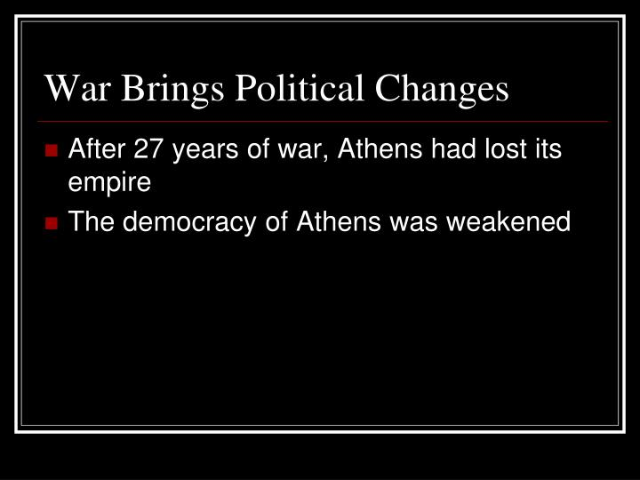 War Brings Political Changes