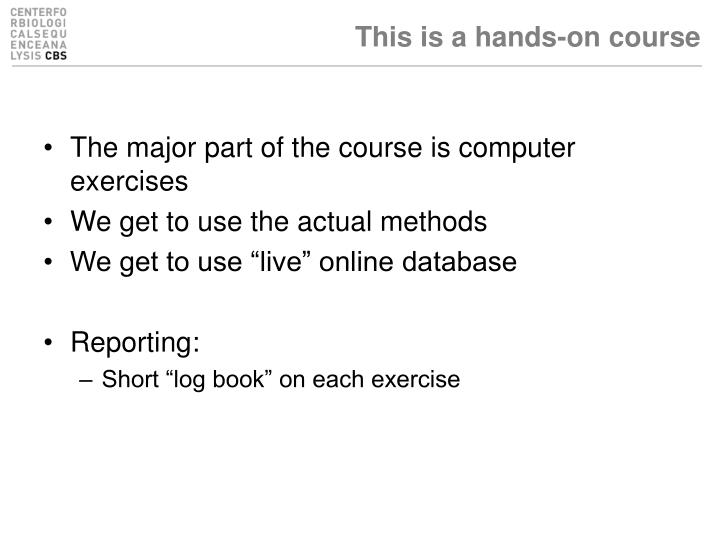 This is a hands-on course