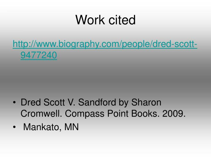 a biography and life work of dredd scott a famous slave victim Studymoose™ is the largest database in 2018 with thousands of free essays online for college and  lady's life and  of the biography, the.