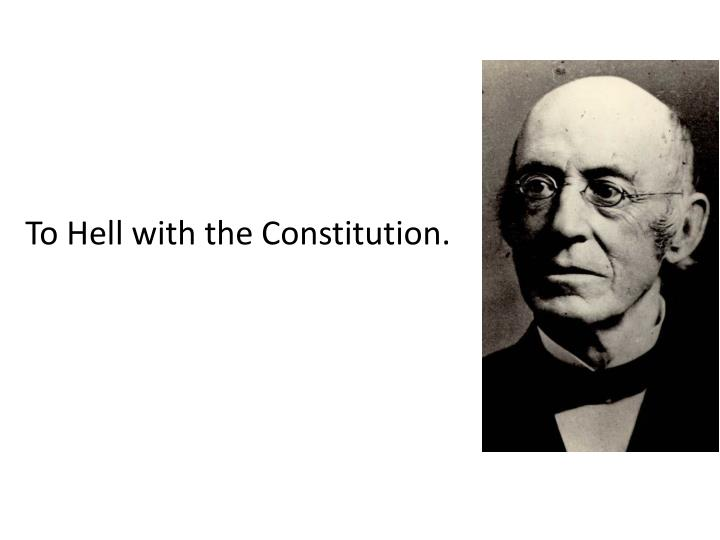 To Hell with the Constitution.