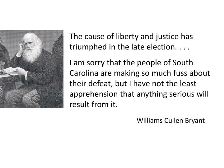 The cause of liberty and justice has triumphed in the late election. . . .