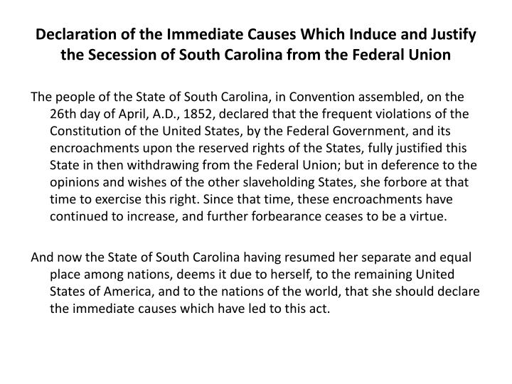 Declaration of the Immediate Causes Which Induce and Justify the Secession of South Carolina from the Federal Union