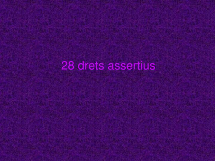 28 drets assertius