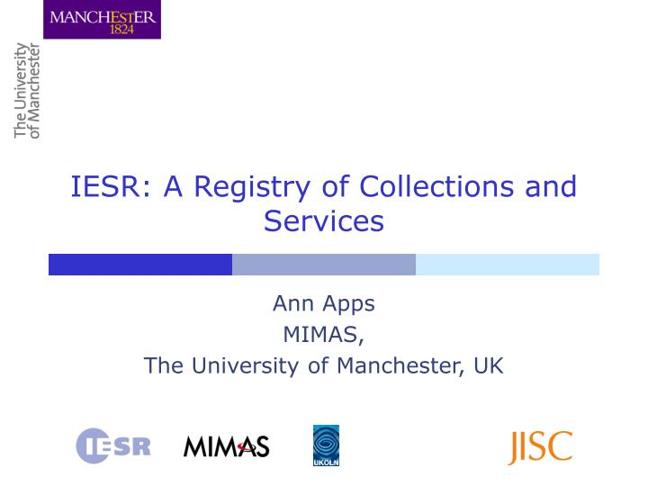 Iesr a registry of collections and services