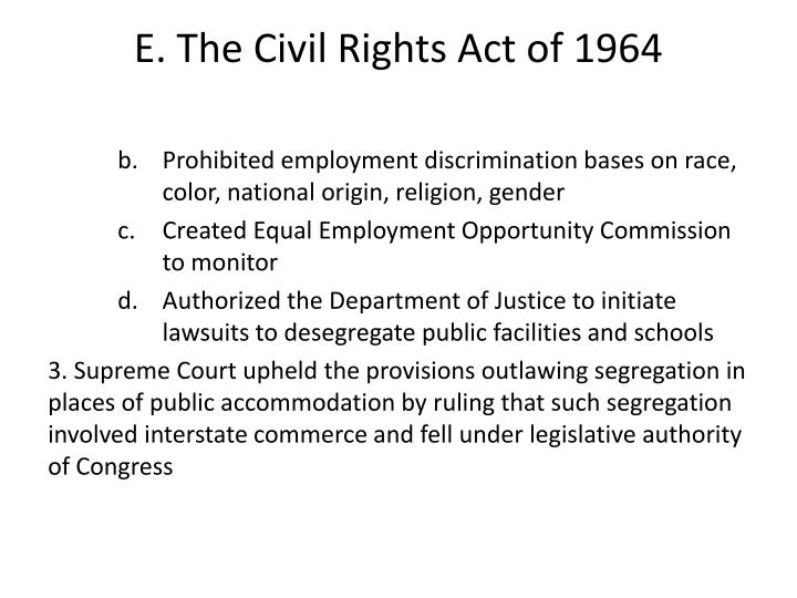 E. The Civil Rights Act of 1964
