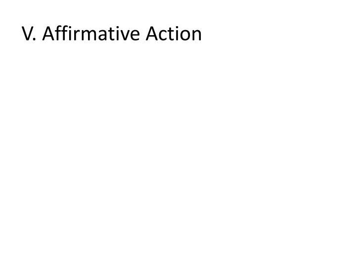 V. Affirmative Action