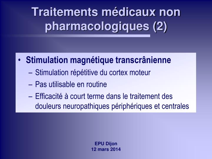 Traitements médicaux non pharmacologiques (2)