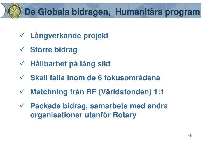 De Globala bidragen,  Humanitära program