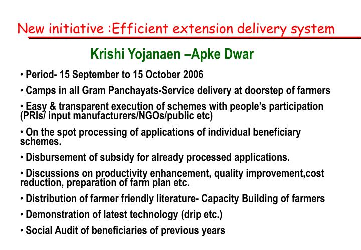 New initiative :Efficient extension delivery system