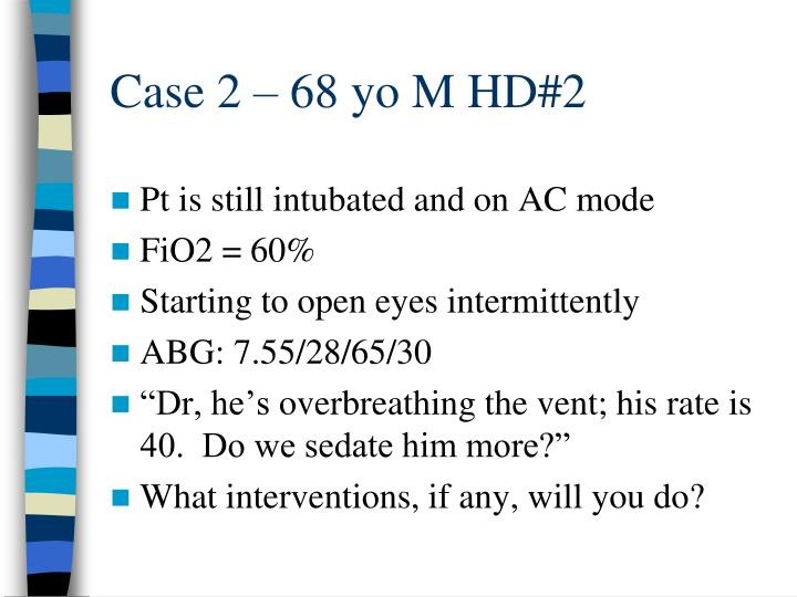 Case 2 – 68 yo M HD#2