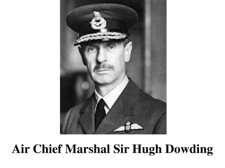Air Chief Marshal Sir Hugh Dowding