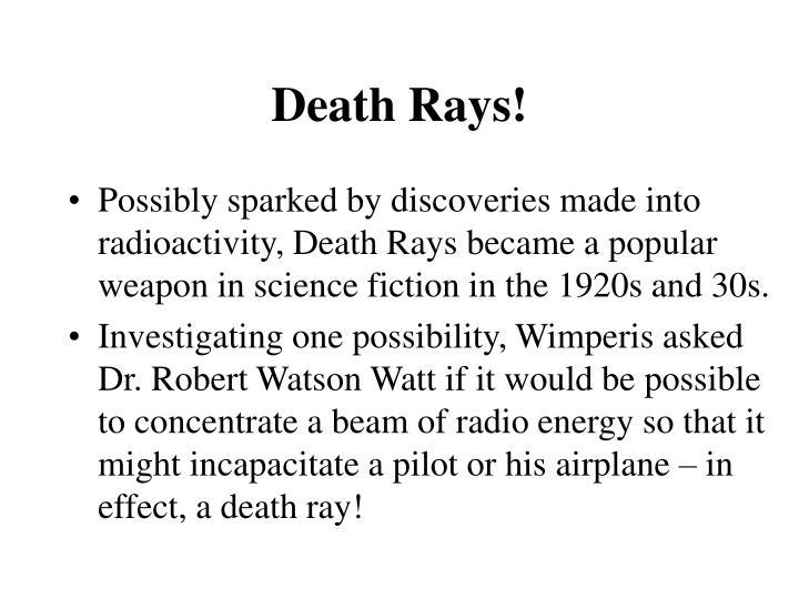 Death Rays!
