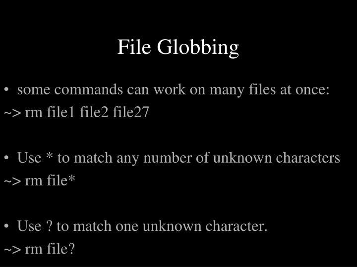 File Globbing