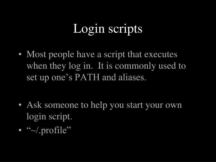Login scripts