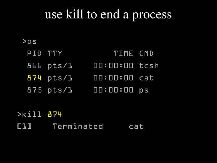 use kill to end a process