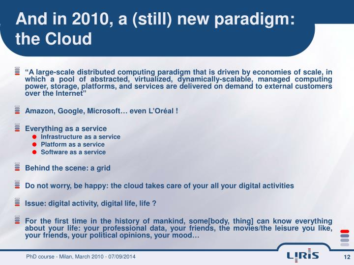 And in 2010, a (still) new paradigm: