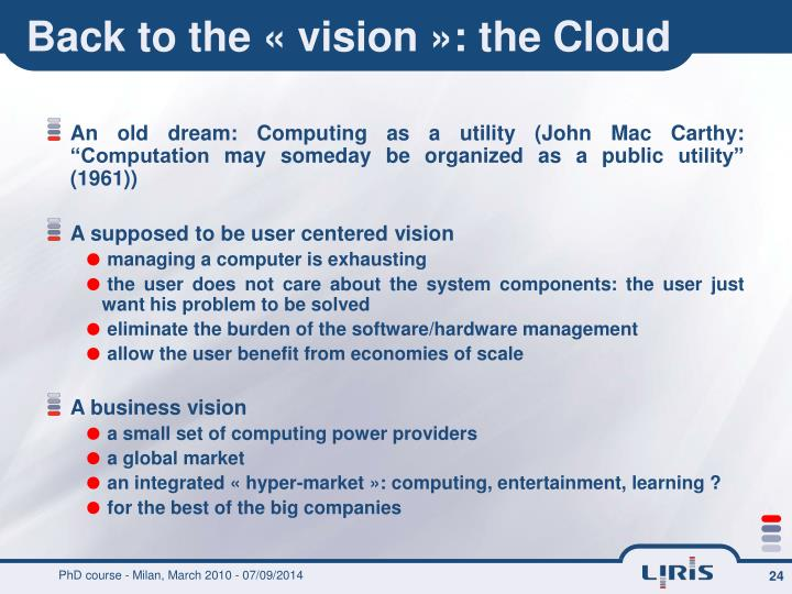 Back to the « vision »: the Cloud