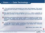 vision calm technology