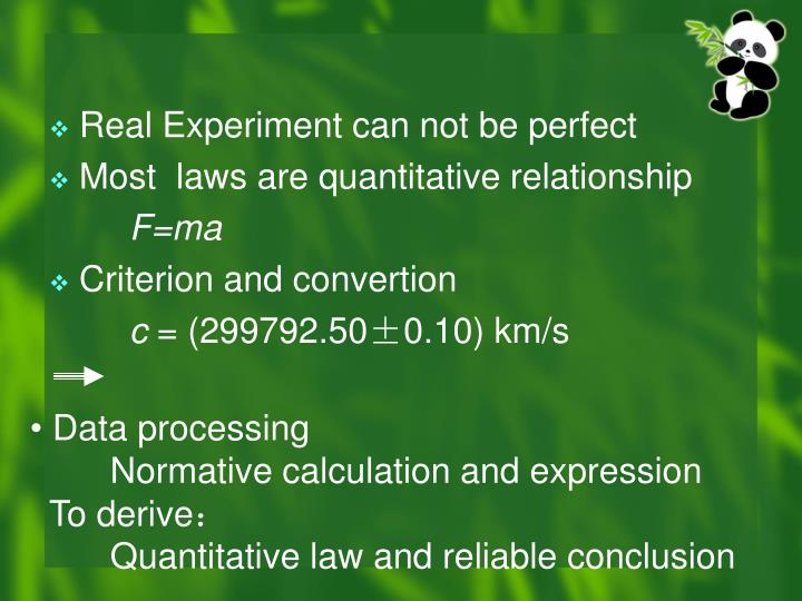 Real Experiment can not be perfect