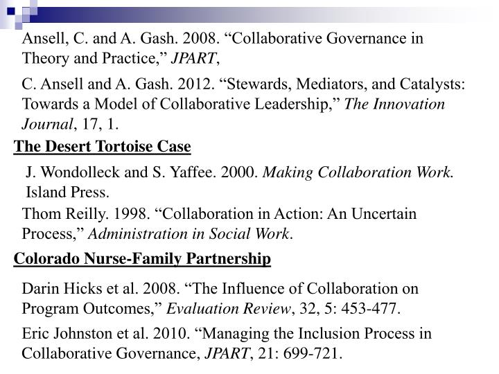 "Ansell, C. and A. Gash. 2008. ""Collaborative Governance in Theory and Practice,"""