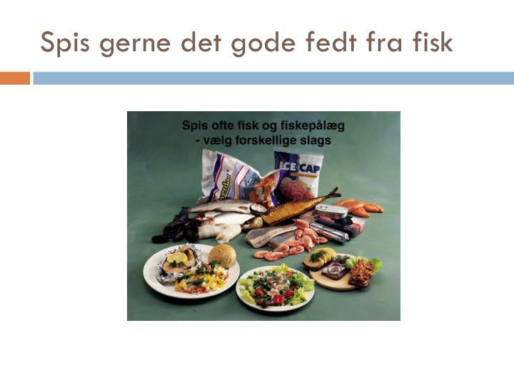 Spis gerne det gode fedt fra fisk