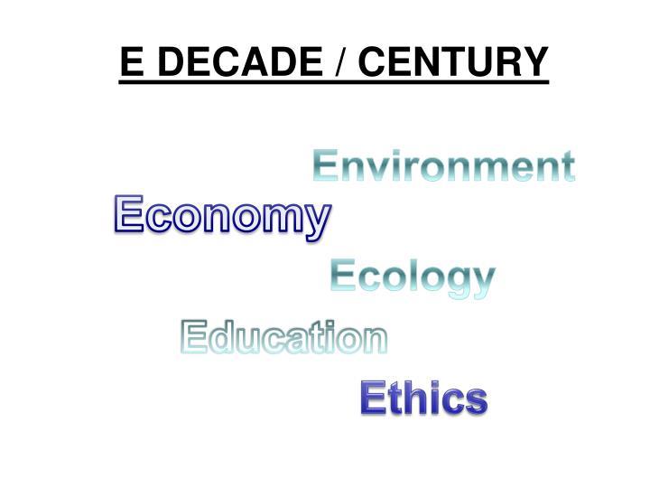 E DECADE / CENTURY